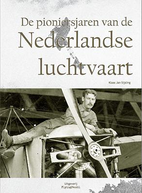De Pioniersjaren van de Nederlandse Luchtvaart